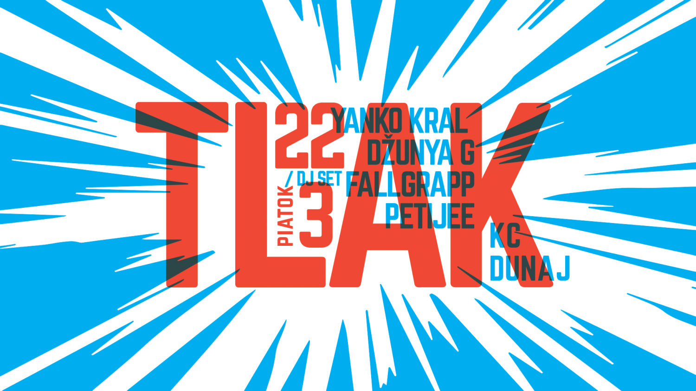 TLAK • Yanko Kral • Džunya G • Fallgrapp DJ set • Petijee 3f13d6853e2